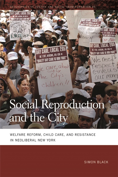 social-reproduction-and-the-city-welfare-reform-child-care-and-resistance-in-neoliberal-new-york-simon-black